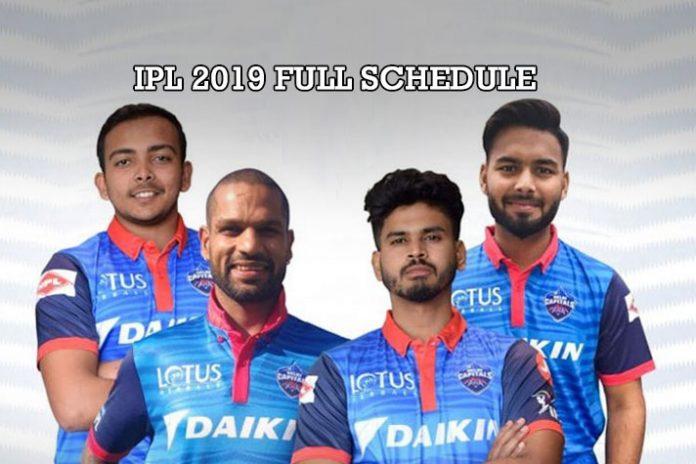 Indian Premier League,Delhi Capitals,Delhi Capitals full Schedule,IPL 2019 Schedule,IPL full Schedule