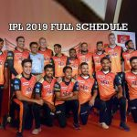 Indian Premier League,Sunrisers Hyderabad,Sunrisers Hyderabad full Schedule,IPL 2019 Schedule,IPL Schedule