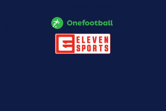 Eleven Sports,Eleven Sports Partnerships,Football live streaming,Onefootball live streaming,Onefootball