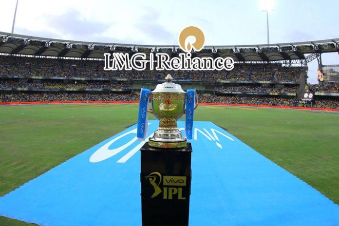 IMG Reliance,Indian Premier League,IPL 2019,IMG Reliance sponsorship,IPL 2019 Sponsorships