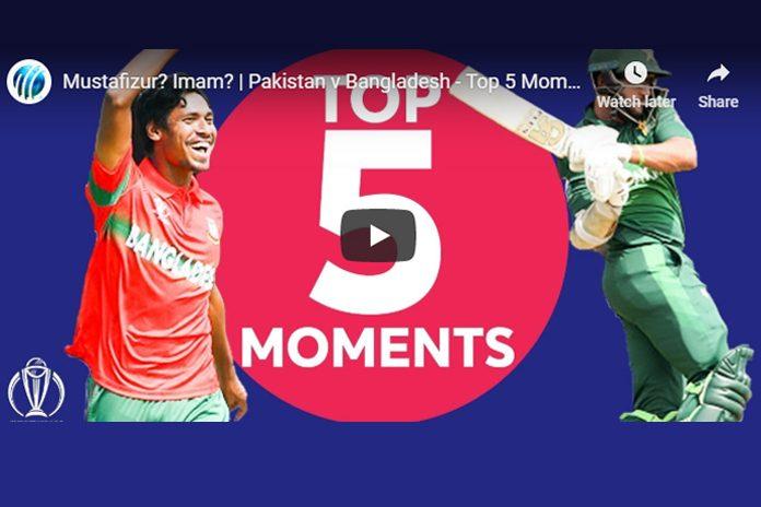 ICC Cricket World Cup 2019,ICC Cricket World Cup,Pakistan v Bangladesh,Pakistan v Bangladesh Top 5 Moments,Cricket world cup 2019