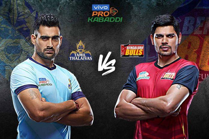 PKL 2019 Live,Pro Kabaddi Live,Pro Kabaddi League 2019 Live,Tamil Thalaivas and Bengaluru Bulls Live,Watch Tamil Thalaivas and Bengaluru Bulls Live