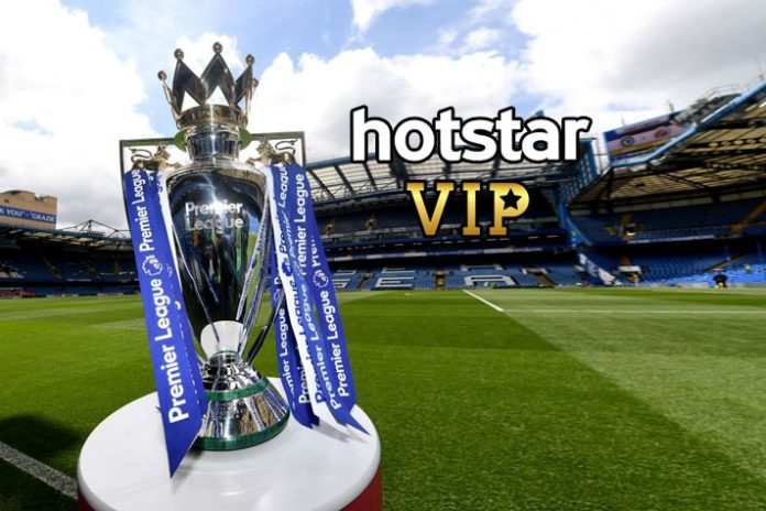 Premier League,Premier League Live,Hotstar VIP,Hotstar VIP Live,Premier League Live Telecast India