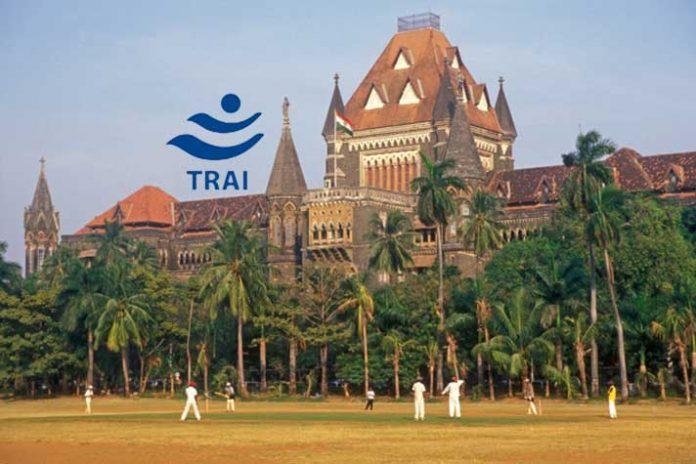 Bombay High Court,TRAI new tariff plan,Indian Broadcasting Foundation,TRAI Broadcast,Sports Business News India