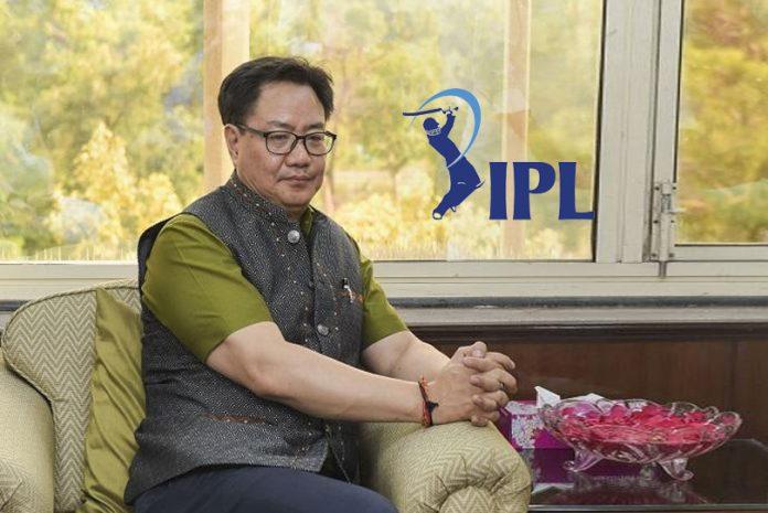 IPL 2020,Indian Premier League,Coronavirus,BCCI,Kiren Rijiju