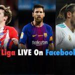 La Liga Live,La Liga Live Streaming,La Liga Facebook,La Liga Facebook Watch,Where to watch La liga in India,La Liga LIVE Broadcast,La Liga 2019-20